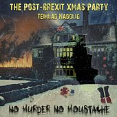 The Post-Brexit Xmas Party by No Murder No Moustache