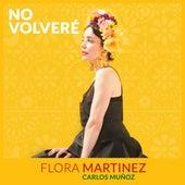 No Volveré de Flora Martinez