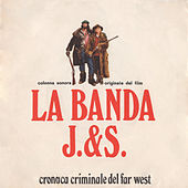 La banda J. & S. - Cronaca criminale del Far West (Original Motion Picture Soundtrack) de Ennio Morricone