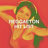 Reggaeton Hit List by Reggaeton Club, Reggaeton Latino, Agrupación Reggaeton
