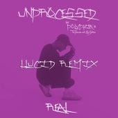 Real (LLUCID Remix) von Unprocessed
