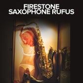 Firestone by Saxophone Rufus