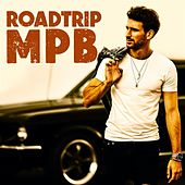 Roadtrip MPB by Various Artists