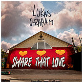 Share That Love by Lukas Graham