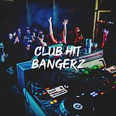 Club Hit Bangerz by Pop Tracks, The Cover Crew, Cover Crew
