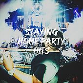 Staying Home Party Hits by Top 40 Hits, Cardio Hits! Workout, Fitness Workout Hits