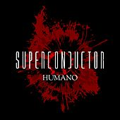 Humano by Superconductor