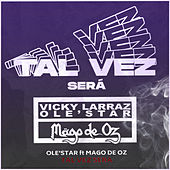 Tal Vez Será de Vicky Larraz & Ole'Star