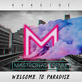 Welcome to Paradise (Mastronaut Remix) von Rvrside