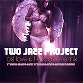 Lost Love & T-Groove Remix by Two Jazz Project