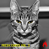 Fresh Cakes Vol. 3 by Various Artists