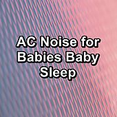 AC Noise for Babies Baby Sleep de Sounds of Nature White Noise Sound Effects