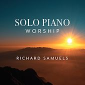 Solo Piano Worship de Richard Samuels