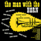 The Man with the Horn, Trumpet Solos by Famous Jazzmen de Various Artists