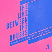 The Line Between the Houses .1 de Various Artists