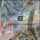 ICE by Houses