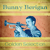 Golden Selection (Remastered) by Bunny Berigan
