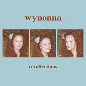 Recollections by Wynonna Judd