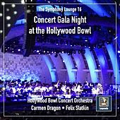 The Symphony Lounge, Vol. 16: Concert Gala Night at the Hollywood Bowl de Hollywood Bowl Symphony Orchestra