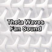 Theta Waves Fan Sound von Yoga Music