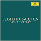 Esa-Pekka Salonen Great Recordings by Esa-Pekka Salonen