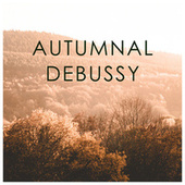 Autumnal Debussy by Claude Debussy