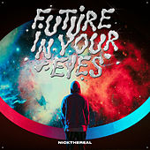FUTURE IN YOUR EYES von Nickthereal