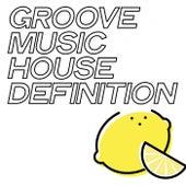 Groove Music House Definition de Various Artists