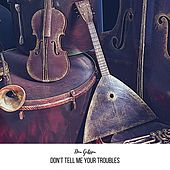Don't Tell Me Your Troubles by Don Gibson