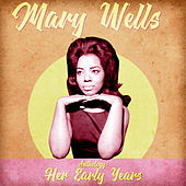 Anthology: Her Early Years (Remastered) by Mary Wells
