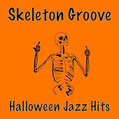 Skeleton Groove Halloween Jazz Hits by Various Artists