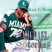 Made In Miami: Dade County Edition de Michael Sterling