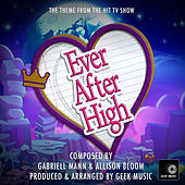 Ever After High Main Theme (From