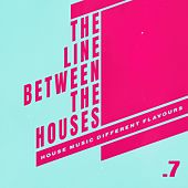 The Line Between the Houses .7 von Various Artists