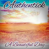 A Beautiful Day.. by Authentick