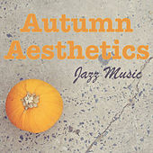 Autumn Aesthetics Jazz Music de Various Artists