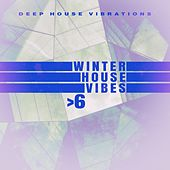 Winter House Vibes > 6 by Various Artists