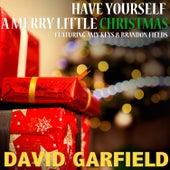 Have Yourself a Merry Little Christmas von David Garfield