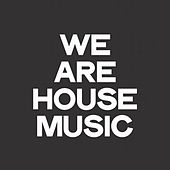 We Are House Music de Various Artists