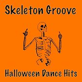 Skeleton Groove Halloween Dance Hits de Various Artists