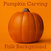 Pumpkin Carving Folk Background by Various Artists