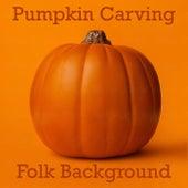 Pumpkin Carving Folk Background de Various Artists