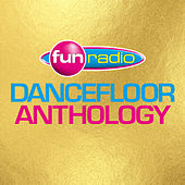 Fun Radio Dancefloor Anthology de Various Artists