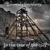 In The Vein Of The Coal by Tarantula Singularity