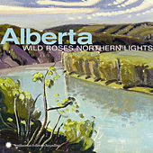 Alberta: Wild Roses, Northern Lights by Various Artists