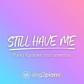 Still Have Me (Piano Karaoke Instrumentals) by Sing2Piano (1)