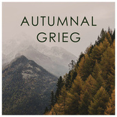 Autumnal Grieg by Edvard Grieg