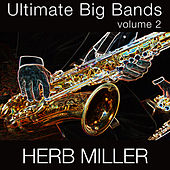 Ultimate Big Bands-Vol. 2 by Herb Miller Orchestra
