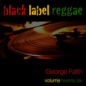 Black Label Reggae-George Faith-Vol. 26 von George Faith