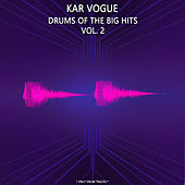 Drums Of The Big Hits Vol. 2 (Special Instrumental Versions) by Kar Vogue